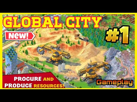 Global City: Build your own world Gameplay Walkthrough - Building Game 2021 For Android, iOS