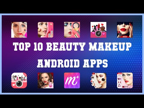 Top 10 Beauty Makeup Android App   Review