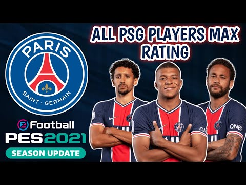 PES 2021 & PES 2021 MOBILE PLAYERS RATING   ALL PSG PLAYERS MAX RATING