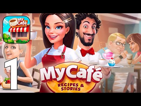 My Cafe — Restaurant Game Gameplay Walkthrough Part 1 - Tutorial [iOS/Android Games]