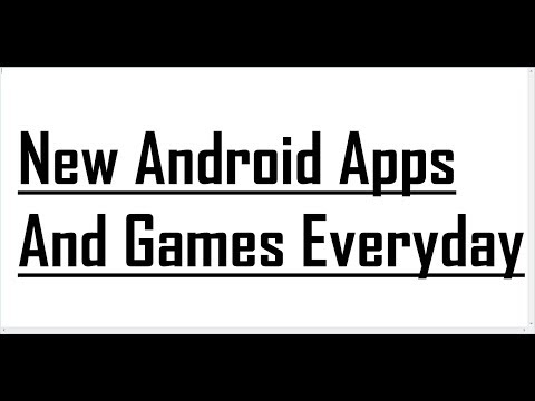 New Android Apps And Games Everyday