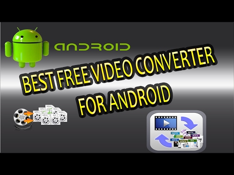 Best Free Video Converter For Android