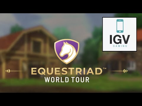 EQUESTRIAD WORLD TOUR - Gameplay Walkthrough Part 1 iOS / Android - Horse Riding and Eventing