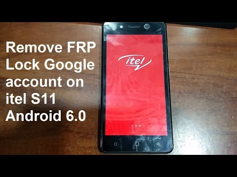 how to remove google account on itel s11 android 6.0