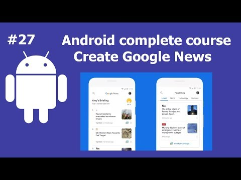 Create Google News Android App   Complete Android Development Course For Beginners
