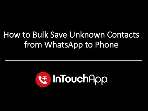 How to Bulk Save Unknown Contacts from WhatsApp to Phone