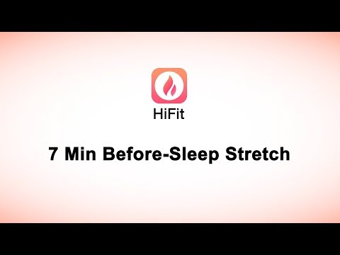 7 Min Before-sleep Stretch—Healthy lifestyle & Great workout app