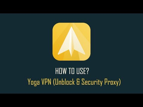 Yoga VPN Proxy App | How To Use