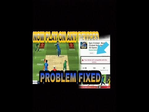HOW TO PLAY EPIC CRICKET ON ANY DEVICE| PROBLEM FIXED 100% WORKING ON ANY ANDROID DEVICE.