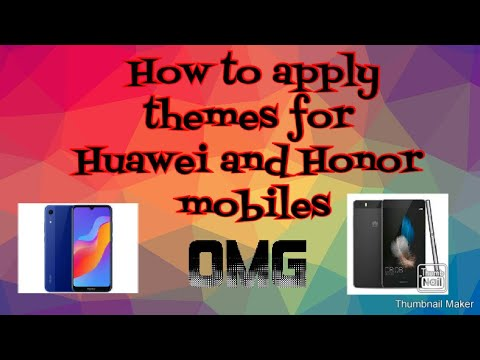 How to change themes Honor and Huawei and also for upscrolling apps
