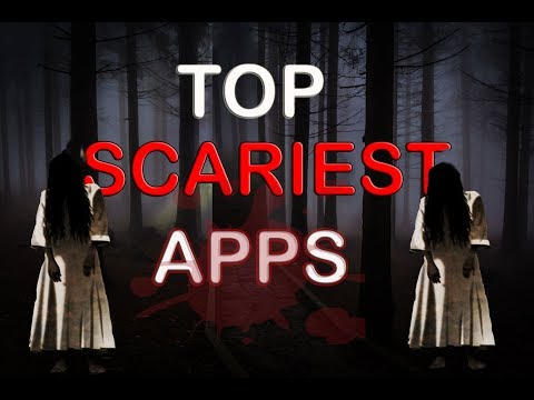 top scariest apps available on android and ios    scary apps which you should never install