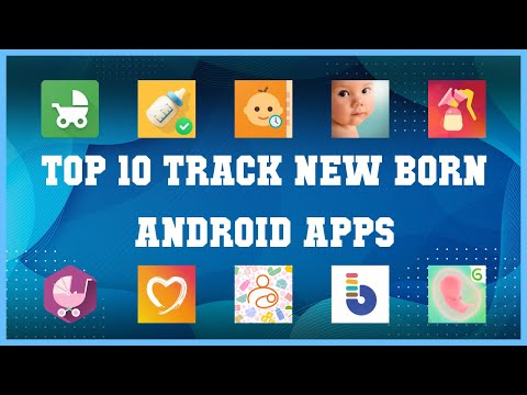 Top 10 Track New Born Android App   Review