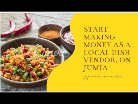 How to Start Making Money Listing Your Local Dish on JUMIA
