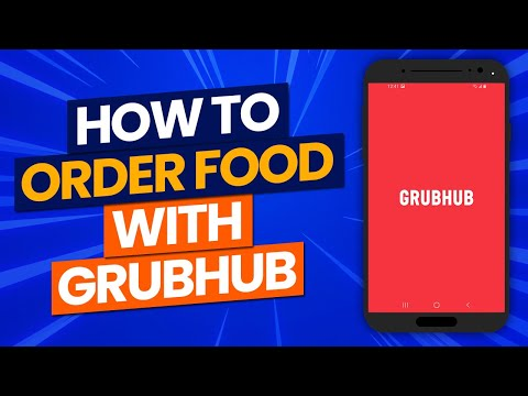 How To Use Grubhub App to Order Food in 2021: How Does It Work?